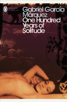 One Hundred Years of Solitude Garcia Marquez, Gabriel