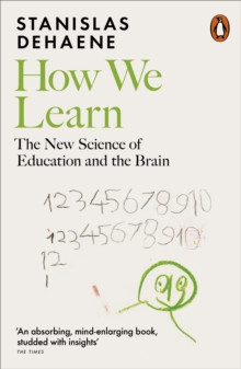 How We Learn : The New Science of Education and the Brain