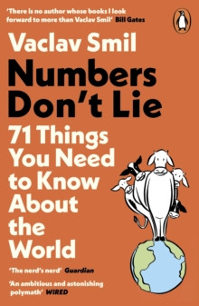 Numbers Don�t Lie : 71 Things You Need to Know About the World