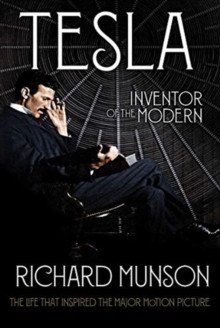 Tesla : Inventor of the Modern