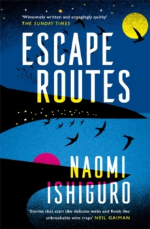 Escape Routes : �Winsomely written and engagingly quirky� The Sunday Times