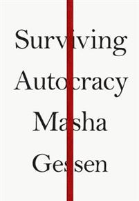 Surviving Autocracy Gessen, Masha