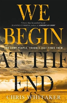 We Begin at the End : A Guardian and Express Best Thriller of the Year