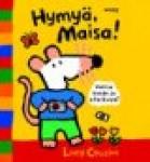 Hymy�, Maisa!