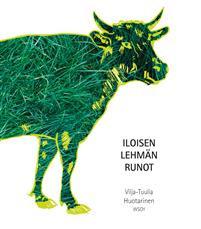 Iloisen lehm�n runot