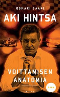 Aki Hintsa - Voittamisen anatomia (pokkari) Saari, Oskari