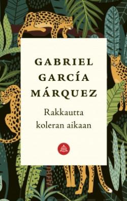 Rakkautta koleran aikaan García Márquez, Gabriel