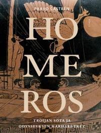Homeros - Troijan sota ja Odysseuksen harharetket