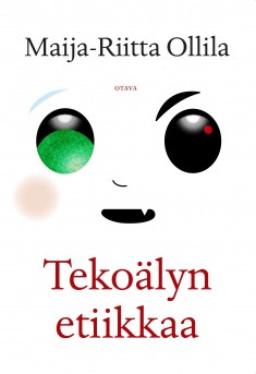 Tekoälyn etiikkaa Ollila, Maija-Riitta