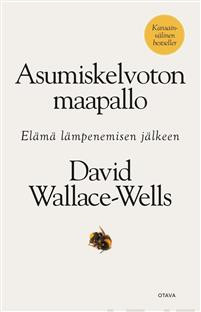 Asumiskelvoton maapallo Wallace-Wells, David