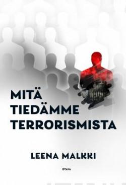 Mitä tiedämme terrorismista Malkki, Leena