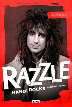 Razzle. Hanoi Rocks -legendan tarina