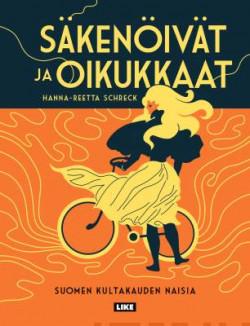 S�ken�iv�t ja oikukkaat. Suomen kultakauden naisia