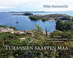 Tuhansien saarten maa. Finland, Land of a Thousand Islands; Tusen �ars land
