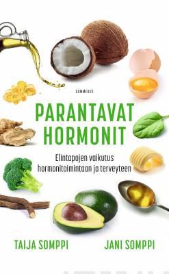 Parantavat hormonit - Elintapojen vaikutus hormonitoimintaan ja terveyteen