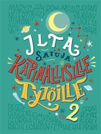 Iltasatuja kapinallisille tytöille 2 Favilli & Cavallo