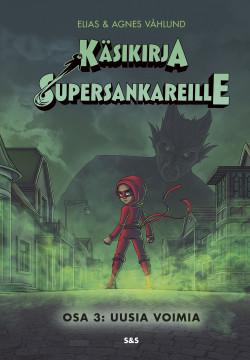 K�sikirja supersankareille - osa 3: Uusia voimia