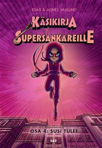 K�sikirja supersankareille - Osa 4 : Susi tulee