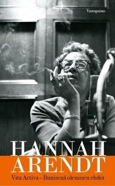 Vita activa - Ihmisenä olemisen ehdot Arendt, Hannah