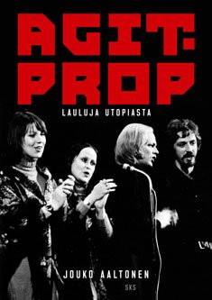Agit Prop. Lauluja utopiasta