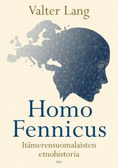 Homo Fennicus. Itämerensuomalaisten etnohistoria Lang, Valter