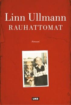 Rauhattomat Ullmann, Linn