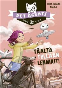 T��lt� tullaan, lemmikit! Pet Agents 1