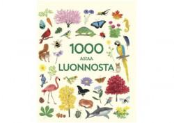 1000 asiaa luonnosta