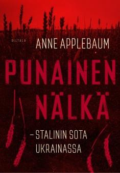Punainen nälkä Stalinin sota Ukrainassa Applebaum, Anne