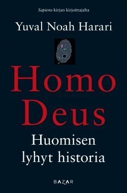 Homo Deus: Huomisen lyhyt historia Harari, Yuval Noah