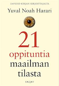 21 oppituntia maailman tilasta Harari, Yuval Noah