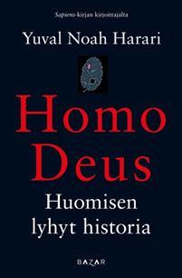 Homo deus – Huomisen lyhyt historia Harari, Yuval Noah