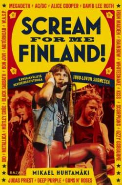 Scream for me Finland! Kansainv�list� hevikeikkahistoriaa 1980-luvun Suomessa