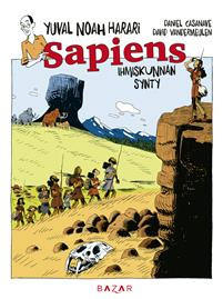 Sapiens Ihmiskunnan synty -sarjakuva Harari, Yuval Noah; Vandermeulen, David; Casanave, Daniel