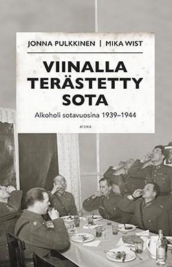 Viinalla terästetty sota Pulkkinen, Jonna; Wist, Mika