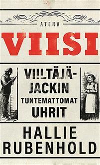 Viisi: Viiltäjä-Jackin tuntemattomat uhrit Rubenhold, Hallie