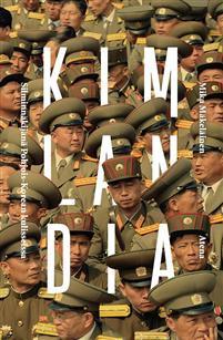 Kimlandia � Silminn�kij�n� Pohjois-Korean kulisseissa