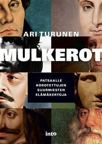 Mulkerot - patsaalle korotettujen suurmiesten elämäkertoja Turunen, Ari