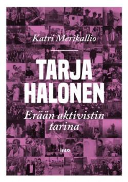 Tarja Halonen – Erään aktivistin tarina Merikallio, Katri