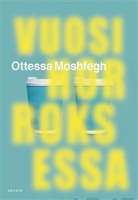 Vuosi horroksessa Moshfegh, Ottessa