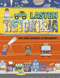 Lasten tietokirja - 1001 sanaa suomeksi ja englanniksi