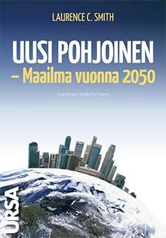Uusi pohjoinen - Maailma vuonna 2050
