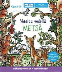 Maalaa vedell� Mets� -puuhakirja 6-99 v