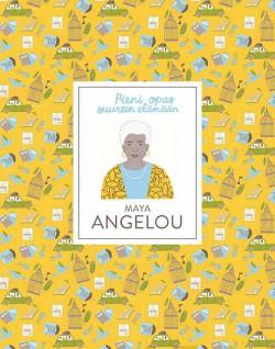 Pieni opas suureen el�m��n: Maya Angelou