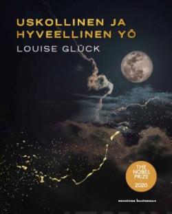 Uskollinen ja hyveellinen yö Glück, Louise